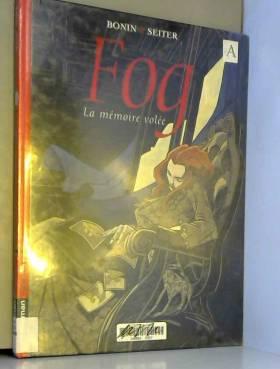 Fog, tome 5 : La mémoire volée