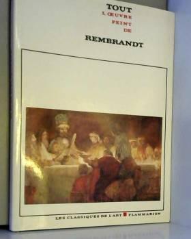 FOUCART (Jacques) - Tout l'oeuvre peint de rembrandt.