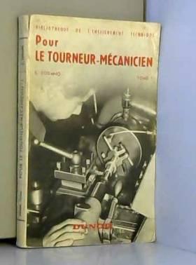 Pour le tourneur-mécanicien...