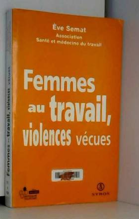 Collectif - Femmes au travail : violences vécues