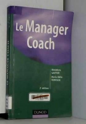 Bénédicte Gautier et Marie-Odile Vervisch - Le Manager Coach