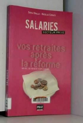Sonia Orallo et Nicolas Corato - Salariés : Vos retraites après la réforme