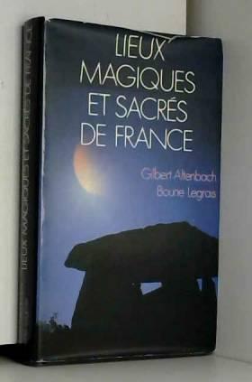 Lieux magiques et sacrés de...