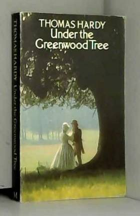 Thomas Hardy - Under the Greenwood Tree