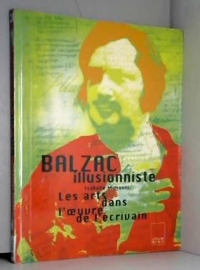 BALZAC ILLUSIONNISTE. Les...