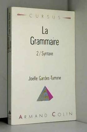 La Grammaire Tome 2 : Syntaxe
