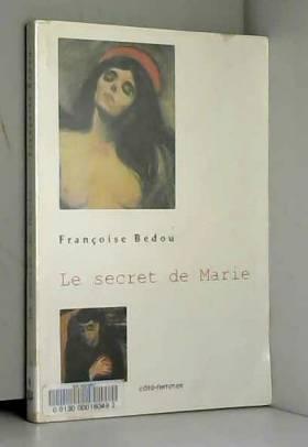 Françoise Bedou - Le secret de Marie