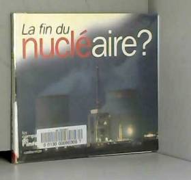 La fin du nucléaire ?