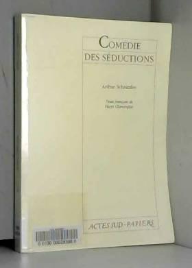 Arthur Schnitzler - Comédie des séductions