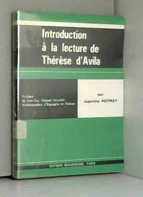 Jeannine Poitrey - Introduction à la lecture de Sainte Thérèse d'Avila