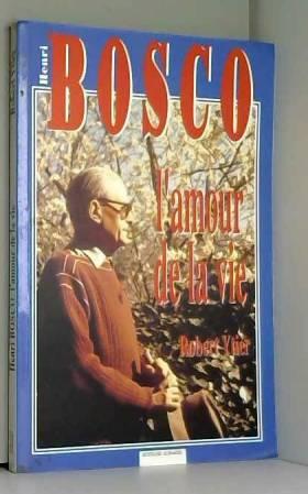 Henri Bosco ou L'amour de...