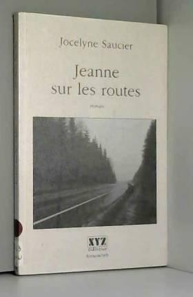 JOCELYNE SAUCIER - Jeanne sur les routes