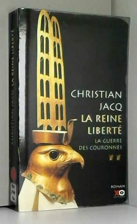 Christian Jacq - La Reine liberté, tome 2 : La guerre des couronnes