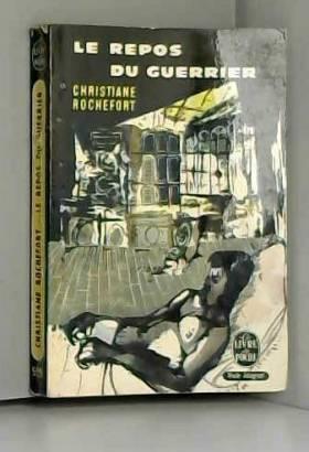Rochefort Christiane - Le repos du guerrier