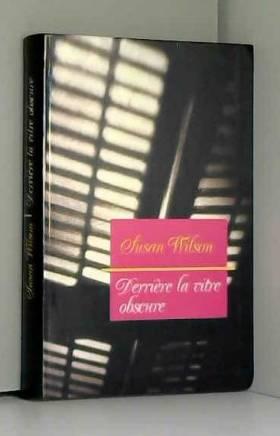 Susan Wilson - Derrière la vitre obscure