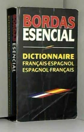 Jean-Paul Vidal - ESENCIAL BORDAS . FRANCAIS-ESPAGNOL, ESPAGNOL-FRANCAIS