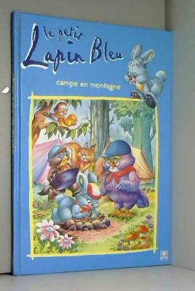 Le petit lapin bleu campe...