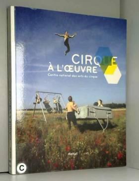 Cirque à l'oeuvre : Centre...