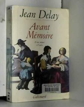 Jean Delay - Avant Mémoire T1 D'une minute à l'autre Paris 1555-1736 / Delay, Jean / Réf47960