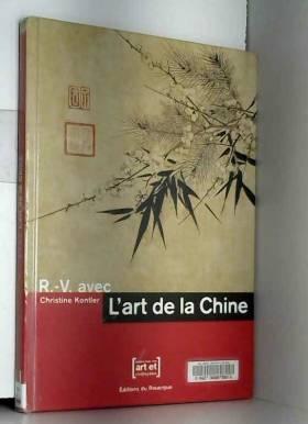 Christine Kontler et Fabienne Andréa-Costa - L'art de la Chine