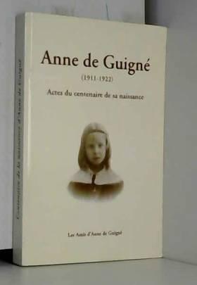 Collectif - Anne de Guigné (1911 - 1922)
