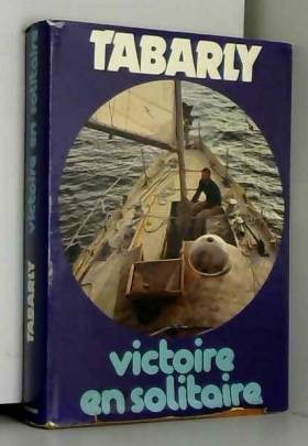 Tabarly - Victoire en solitaire / Tabarly, Eric / Réf52052