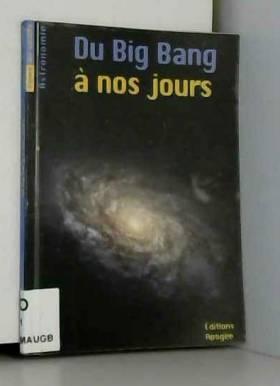 Du Big Bang à nos jours