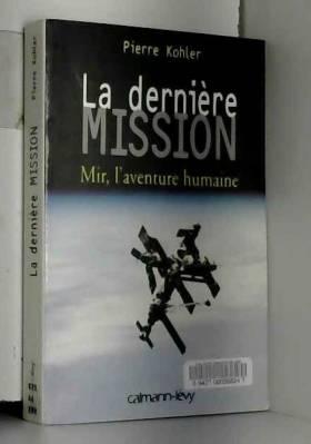 La Dernière Mission : Mir,...