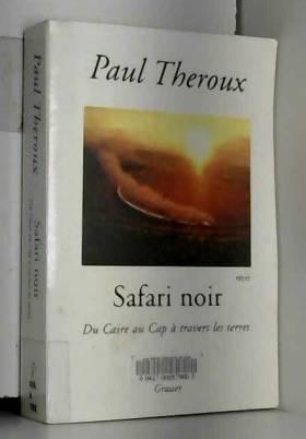 Safari noir : Du Caire au...