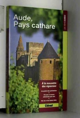 Aude, Pays cathare : A la...