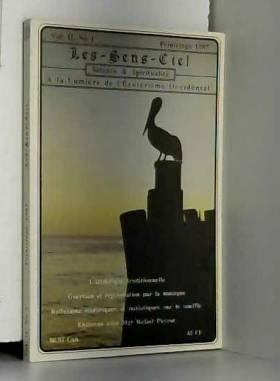 COLLECTIF - LES-SENS-CIEL, A LA LUMIERE DE L'ESOTERISME OCCIDENTAL, VOL. II, N°1, PRINTEMPS 1987....