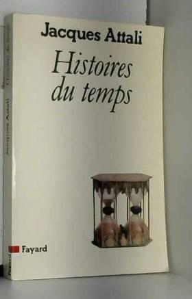 Attali Jacques - Histoires du temps