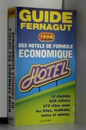 Etienne Fernagut - GUIDE DES HOTELS DE FORMULE ECONOMIQUE. Edition 1998