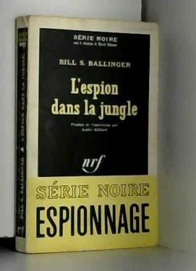 Ballinger B S - L'espion dans la jungle