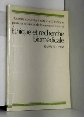 Comité d'Ethique - Ethique et recherche biomedicale : rapport 1988