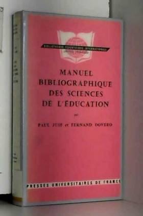 P. Juif et F. Dovero - Manuel bibliographique des sciences de l'éducation