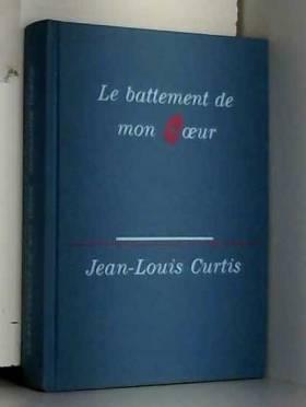 CURTIS JEAN-LOUIS - L'HORIZON DEROBE.TOME.3.LE BATTEMENT DE MON CŒUR.