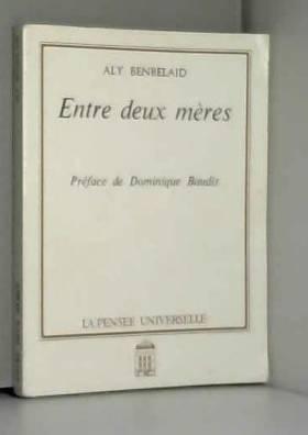 Aly Benbelaïd - Entre deux mères