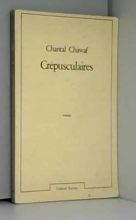 Chantal Chawaf - Crépusculaires