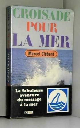 Clebant - Croisade pour la mer.