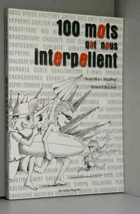 Jean-Marc Mailhol, Jean-Marc Mailhol et Oswald... - 100 mots qui nous interpellent