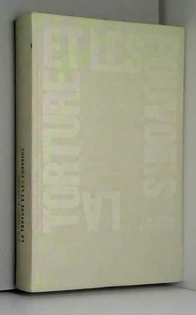 Lauret J. C. Lasierra R. - La torture et les pouvoirs, balland, 1973