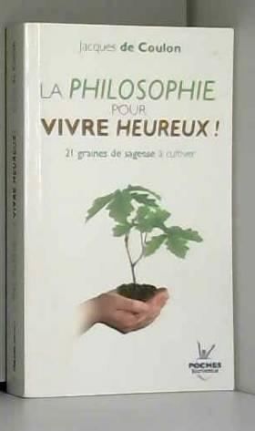 La philosophie pour vivre...