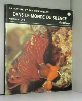 COLLECTIF - La nature et ses merveilles, dans le monde du silence