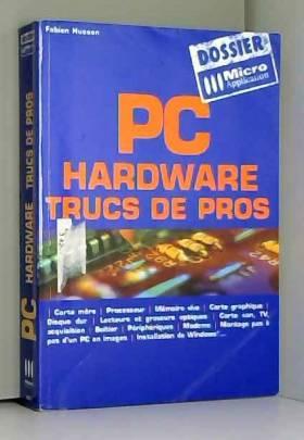 PC Hardware : Trucs de pros