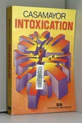 CASAMAYOR - Intoxication.