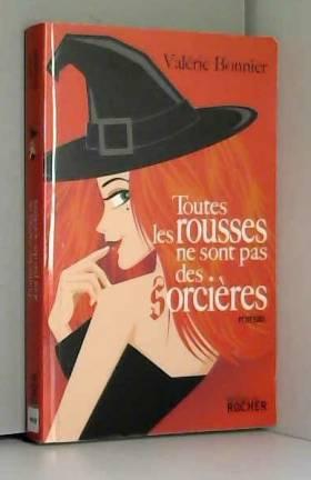 Valérie Bonnier - Toutes les rousses ne sont pas des sorcières