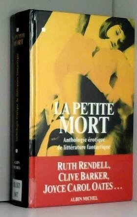 La Petite Mort : Anthologie...