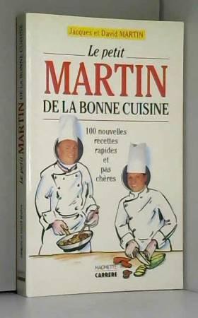 Dominique Martin - Le petit Martin de la bonne cuisine