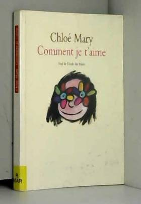 Chloé Mary - Comment je t'aime